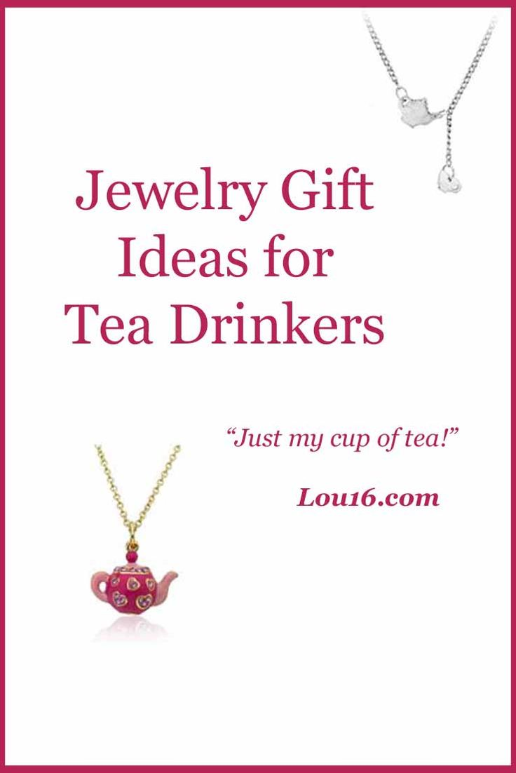 Jewelry Gift Ideas for Tea Drinkers