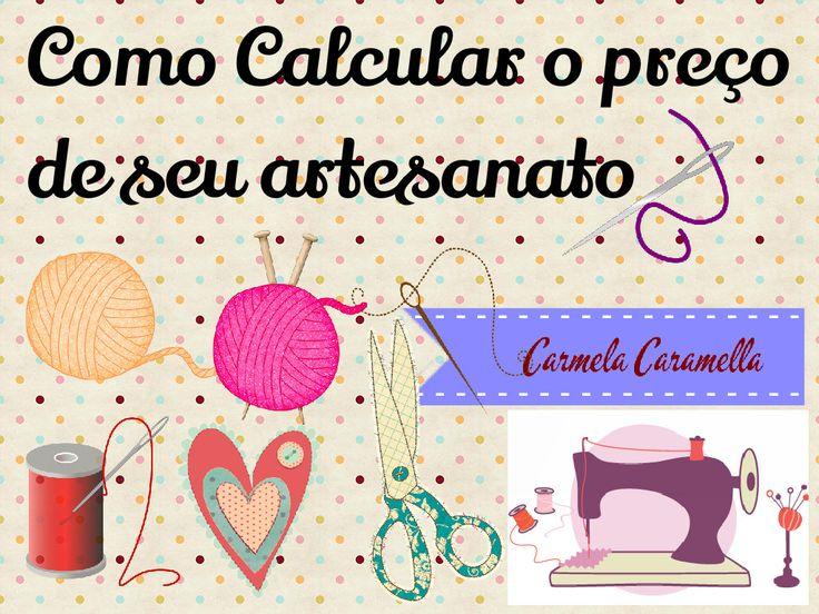 Carmela Caramella : como calcular o valor de seu artesanato