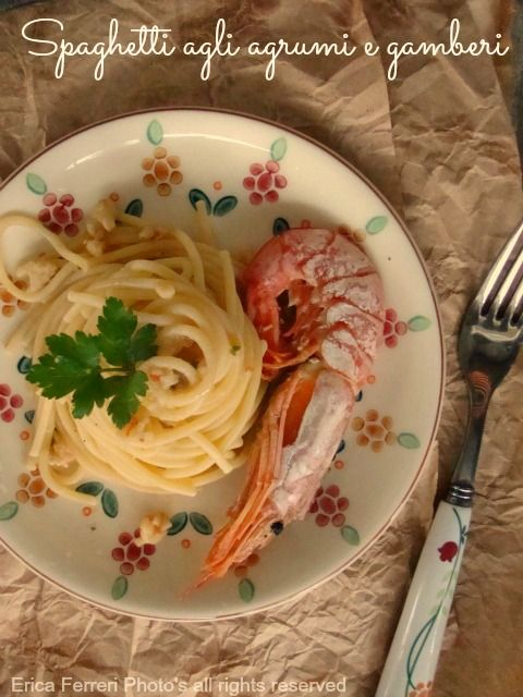Ogni riccio un pasticcio - Blog di cucina: Spaghetti agli agrumi e gamberoni
