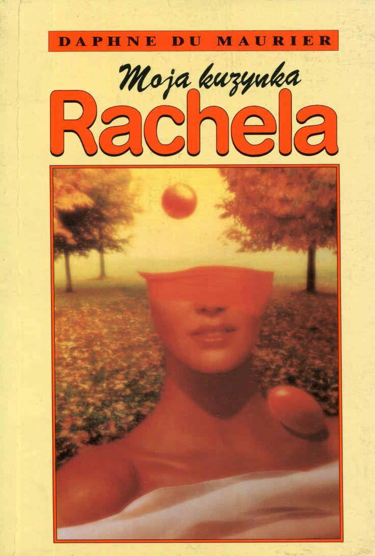 """""""Moja kuzynka Rachela"""" Daphne du Maurier Translated by Zofia Uhrynowska-Hanasz Cover by Maciej Sadowski Published by Wydawnictwo Iskry 1992"""