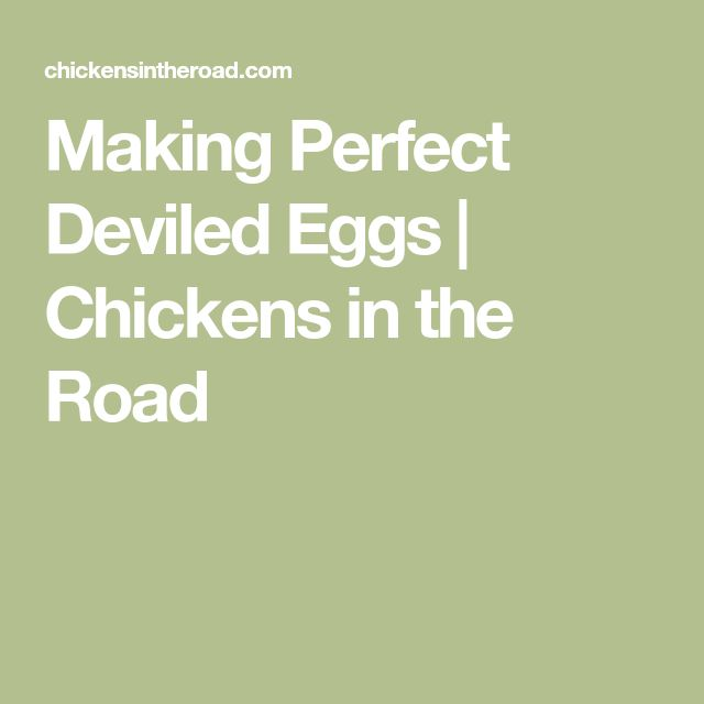Making Perfect Deviled Eggs | Chickens in the Road