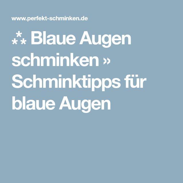 ⁂ Blaue Augen schminken » Schminktipps für blaue Augen