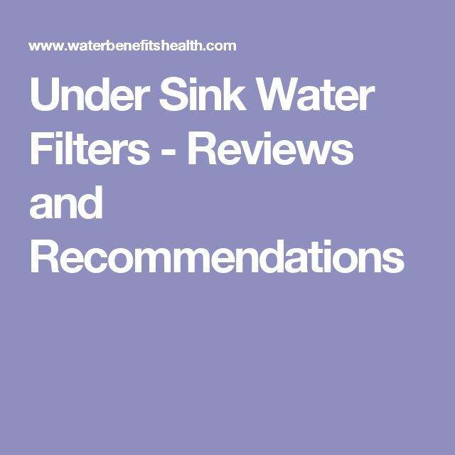 Under Sink Water Filters - Reviews and Recommendations