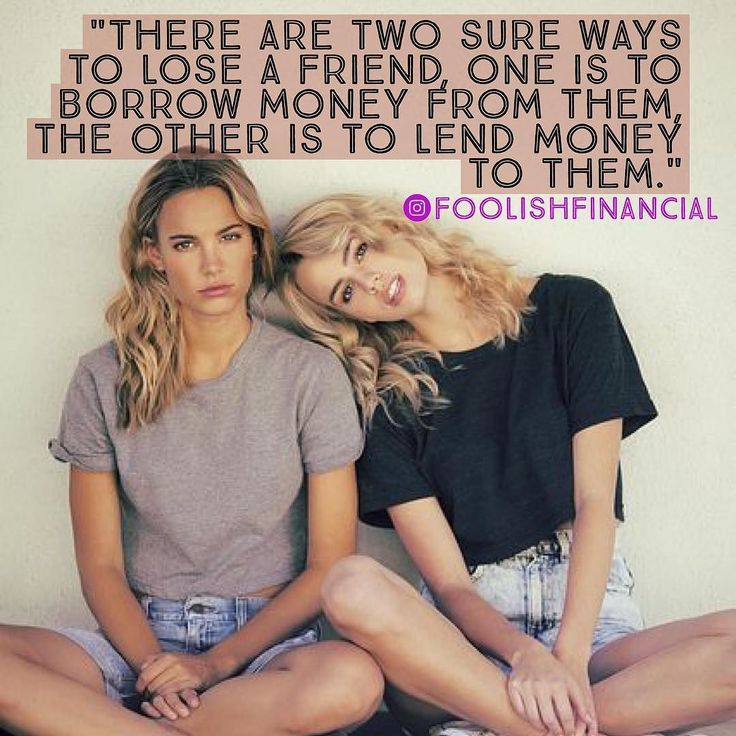 """""""There are #two #sure #ways to #lose a #friend #one is to #borrow #money #from #them the #other is to #lend money to them."""" #discipline #selfcontrol #habits #think #personalfinance #quote #election #girls #bestfriends #bff #bffs #blondes #financial #financialfreedom #financial #sitting #broke"""