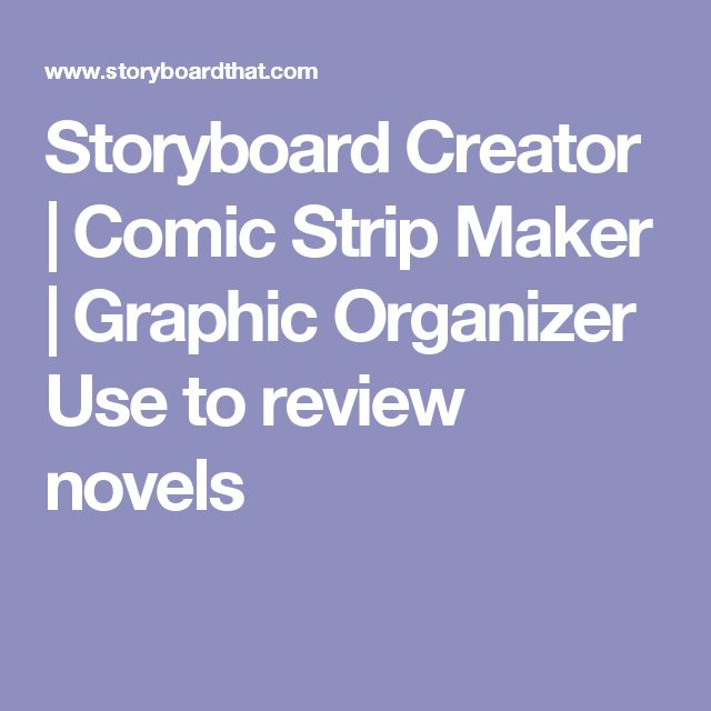 Storyboard Creator   Comic Strip Maker   Graphic Organizer  Use to review novels