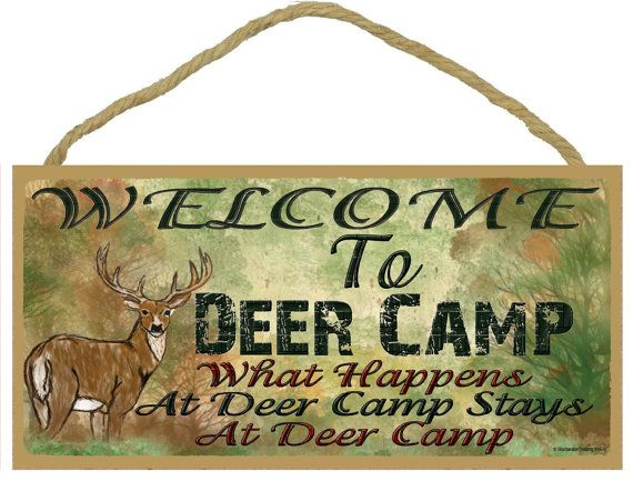 Welcome To Deer Camp What Happens At Deer by blackwatertradingco