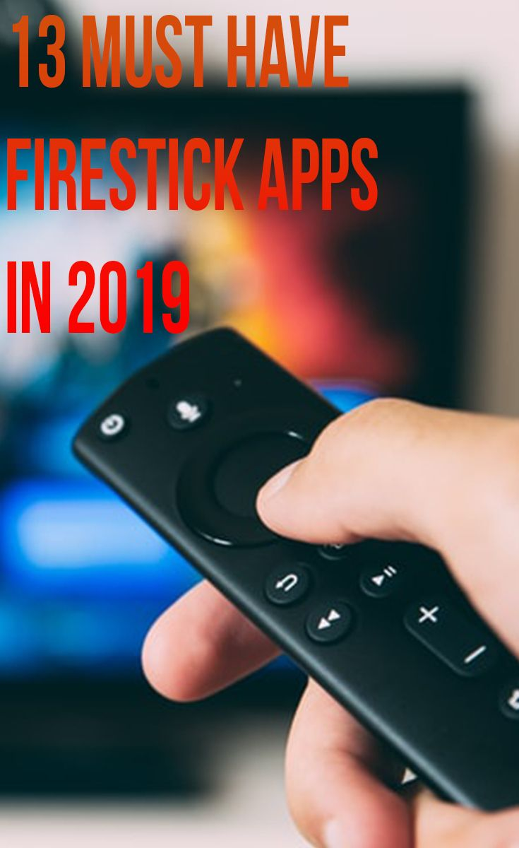 13 Best Firestick Apps to Have in 2020 Best Firestick