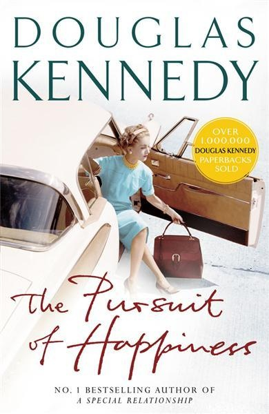 The Pursuit Of Happiness by Douglas Kennedy - love his books. Surprising how he can get into a female psyche.