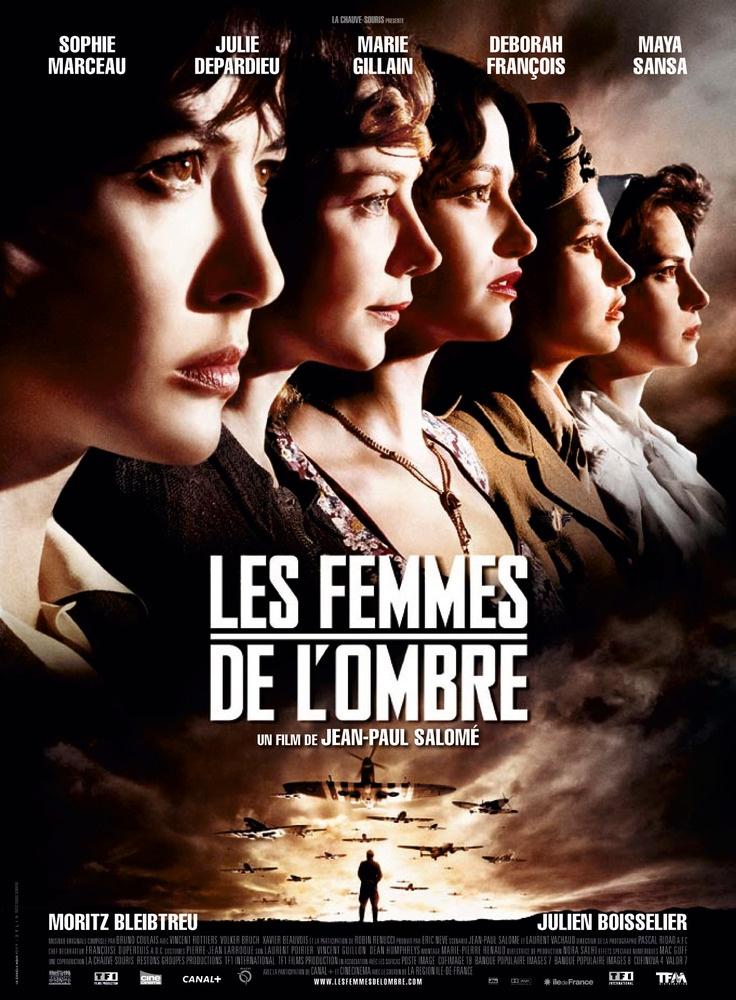 Les femmes de l'ombre (2008) - Jean-Paul Salomé - Sophie Marceau, Julie Depardieu, Marie Gillain
