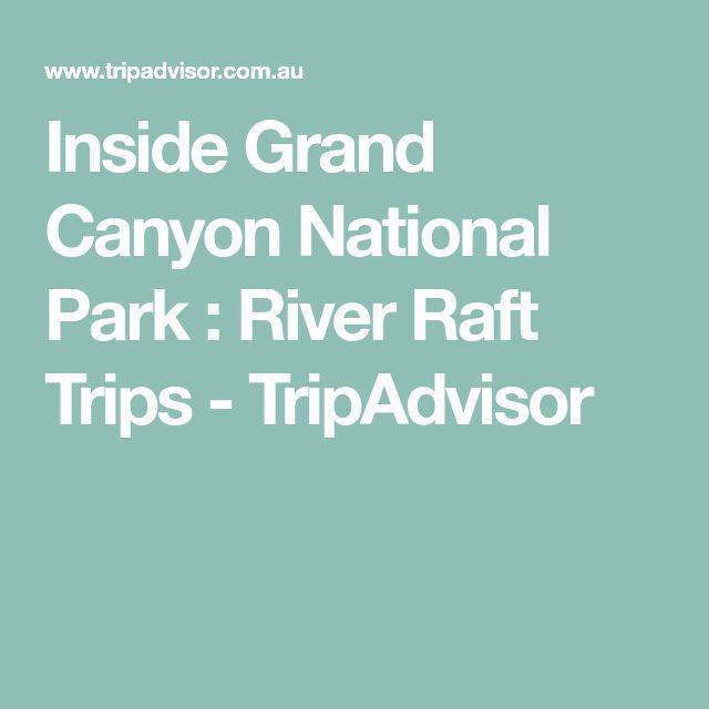 Inside Grand Canyon National Park : River Raft Trips - TripAdvisor