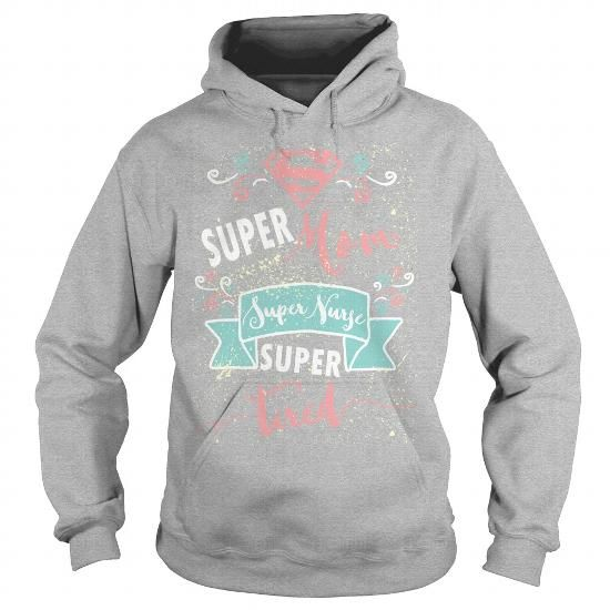 Super mom super nurse super tired - nursing lvn rn nurse practioner mother T-Shirt Please tag, repin & share with your friends who would love it. #hoodie #shirt #tshirt #gift #birthday #Christmas