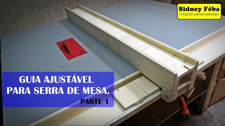 GUIA AJUSTÁVEL PARA SERRA DE MESA. (ADJUSTABLE GUIDE FOR TABLE SAW. ) PA...