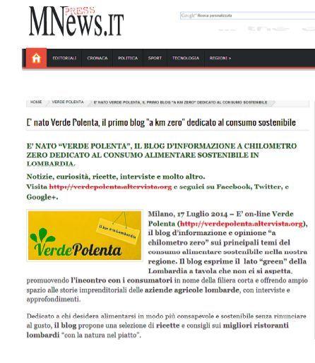 Il sito d'informazione MNews.it ha parlato di noi, annunciando il debutto online del nostro blog, Verde Polenta: http://www.mnews.it/2014_07_20_archive.html
