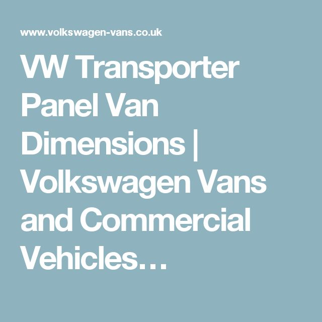 VW Transporter Panel Van Dimensions | Volkswagen Vans and Commercial Vehicles…