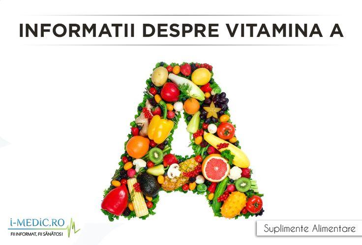 Vitamina A este o vitamina solubila in grasimi ce are un rol important in cresterea oaselor si in imbunatatirea vedere. Vitamina A se gaseste in mod natural in doua forme: - Retinol (lapte, oua etc.) - Caroten pro-vitamina A (morcovi, spanac etc.) http://www.i-medic.ro/diete/suplimente/informatii-despre-vitamina-a i-medic.ro Like · Comment · Share · Edit · 18 hrs