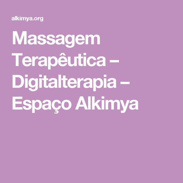 Massagem Terapêutica – Digitalterapia – Espaço Alkimya