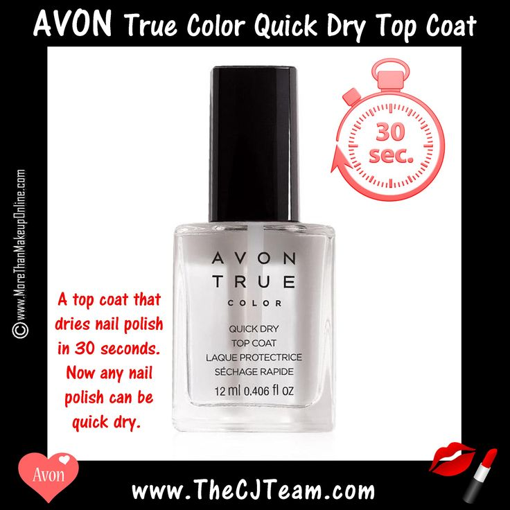 Avon True Color Quick Dry Top Coat. AVON. Gone are the days of waiting around for your nails to dry. You'll be out the door in no time! A top coat that dries nail polish in 30 seconds. Now any nail polish can be quick dry. Regularly $8. Shop online with FREE shipping with any $40 online Avon purchase.  #Avon #CJTeam #Sale #TrueColor #Nails #Mani #16 #QuickDry #TopCoat #Makeup #Cosmetics #NEW Shop Avon Cosmetics online @ www.TheCJTeam.com