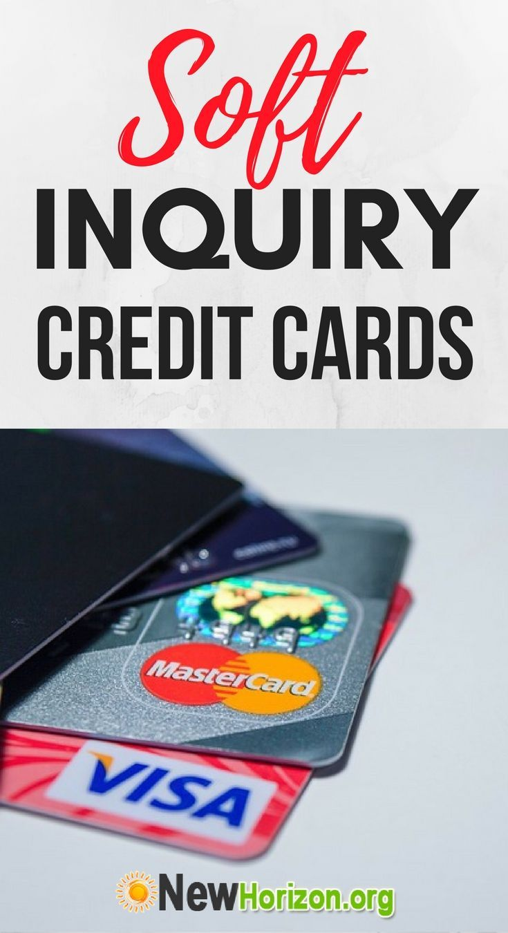 No Inquiry Soft Inquiry Credit Cards With Images Guaranteed