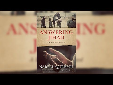 "Answering Jihad: A Better Way Forward with Nabeel Qureshi Live Stream - YouTube: ""Join us for an insightful event with New York Times bestselling author and former Muslim Nabeel Qureshi as he gives personal, challenging, and respectful answers to the many questions surrounding jihad, the rise of ISIS, and Islamic terrorism."""