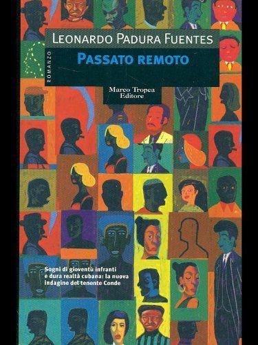 Amazon.it: Passato remoto - Leonardo Padura Fuentes, R. Bovaia - Libri