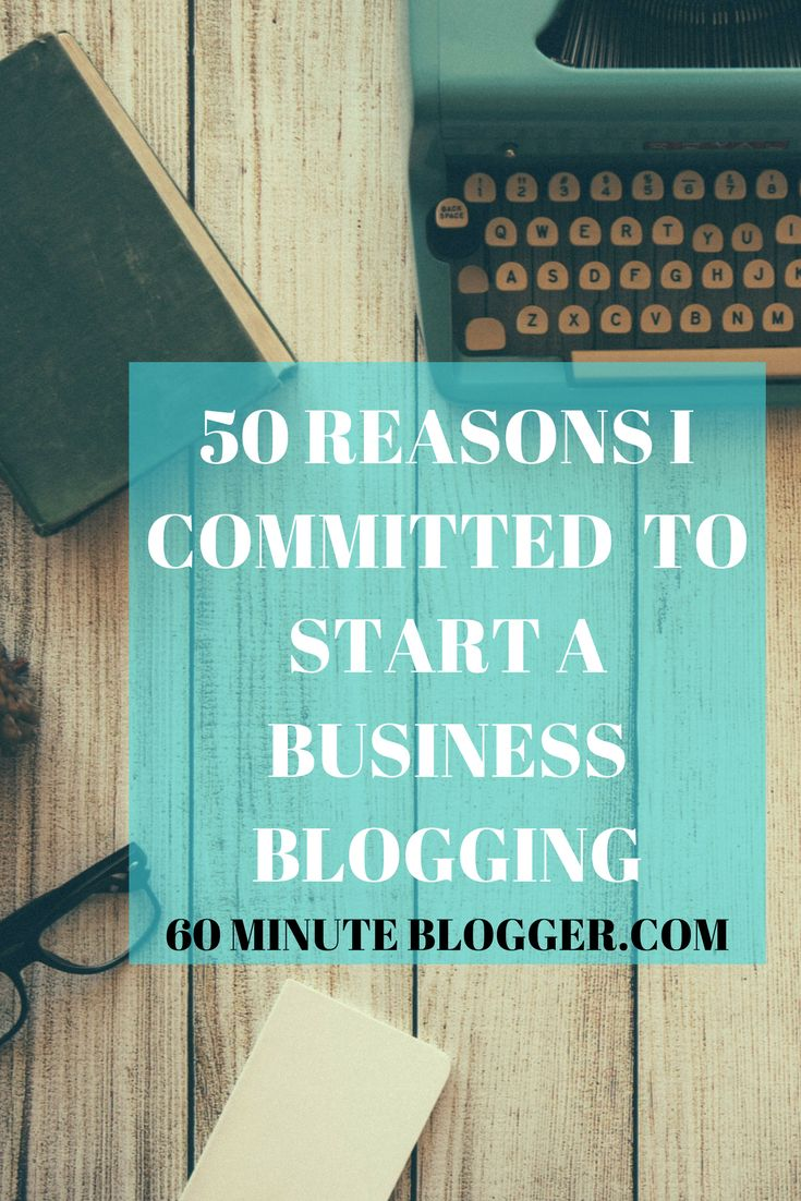 50 Reasons I committed to start a business blogging