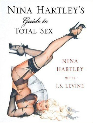 Nina Hartley's Guide to Total Sex: Nina Hartley: 0735918025950: Books - Amazon.ca