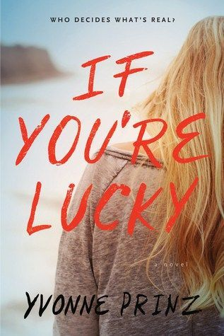 If You're Lucky by Yvonne Prinz. Young adult thriller about mental illness, murder, and secrets. Good book to read in the fall!