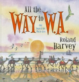 All the Way to W.A., Roland Harvey - Shop Online for Books in Australia