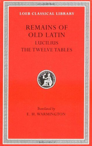 Remains of Old Latin, Volume III, The Law of the Twelve Tables (Loeb Classical Library No. 329):   <p> The Loeb edition of early Latin writings is in four volumes. The first three contain the extant work of seven poets and surviving portions of the Twelve Tables of Roman law. The fourth volume contains inscriptions on various materials (including coins), all written before 79 BCE. </p><p> </p><p> Volume I. Q. Ennius (239–169) of Rudiae (Rugge), author of a great epic (<i>Annales</i>), ...