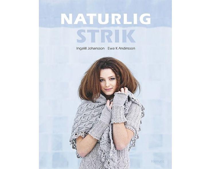 Naturlig strik af Ingalill Johansson og Eva K. Andinsson - Strikkepinden.com