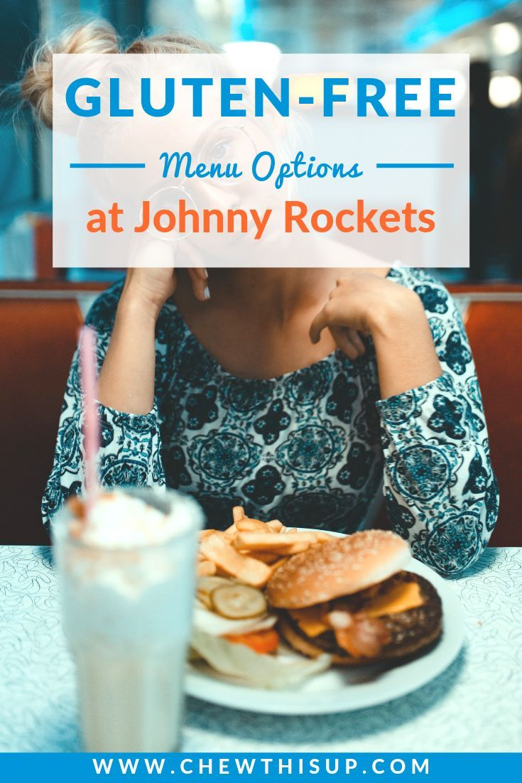 Johnny Rockets Gluten Free Menu Chew This Up Gluten Free Restaurants Gluten Free Restaurant Menus Gluten Free Menu