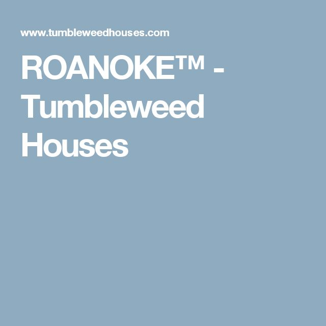 Best 20 Tumbleweed House Ideas On Pinterest Tumbleweed