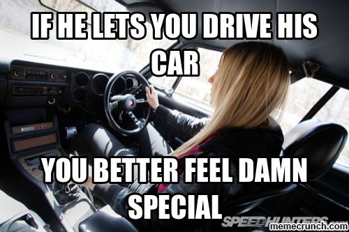 if he lets you drive his car