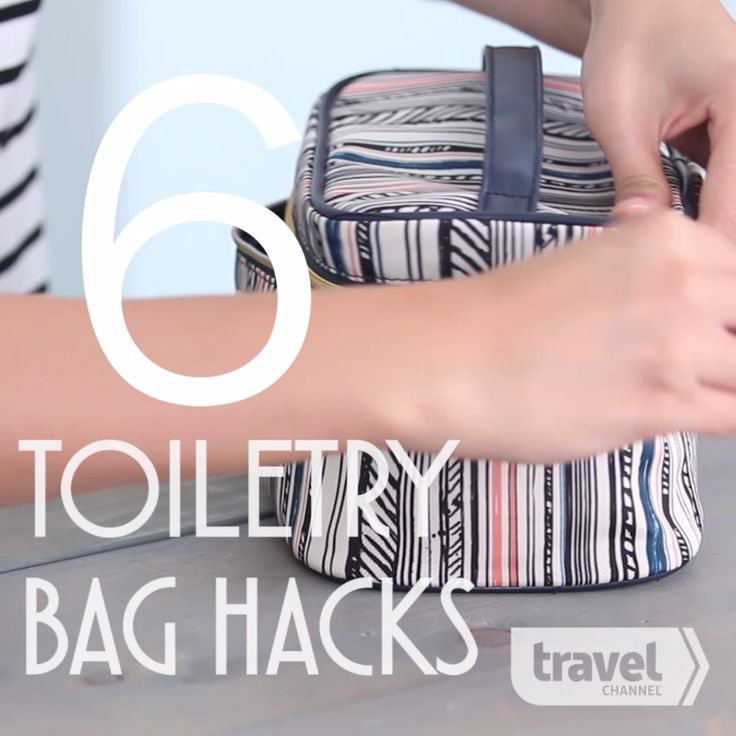 6 Toiletry Bag Travel Hacks