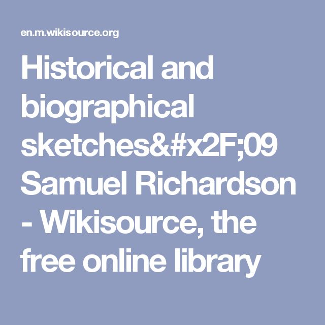Historical and biographical sketches/09 Samuel Richardson - Wikisource, the free online library