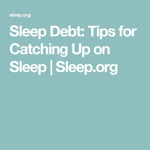 Sleep Debt: Tips for Catching Up on Sleep | Sleep.org