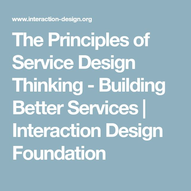The Principles of Service Design Thinking - Building Better Services | Interaction Design Foundation