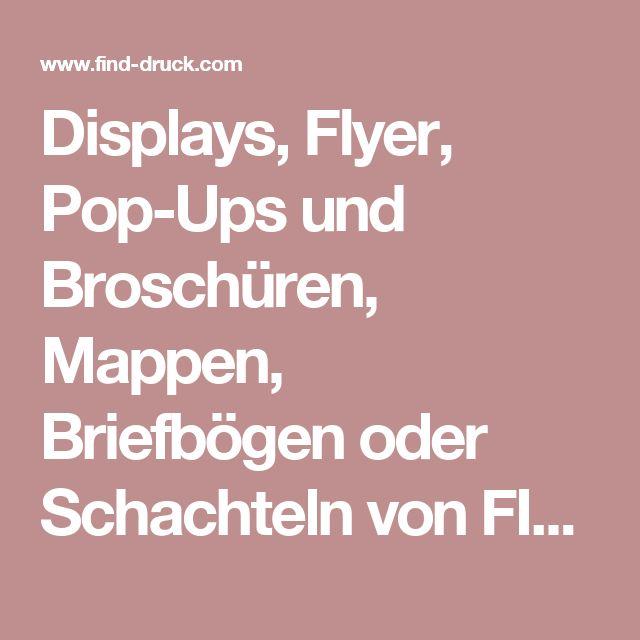 Displays, Flyer, Pop-Ups und Broschüren, Mappen, Briefbögen oder Schachteln von FIND Druck und Design GmbH & Co. KG