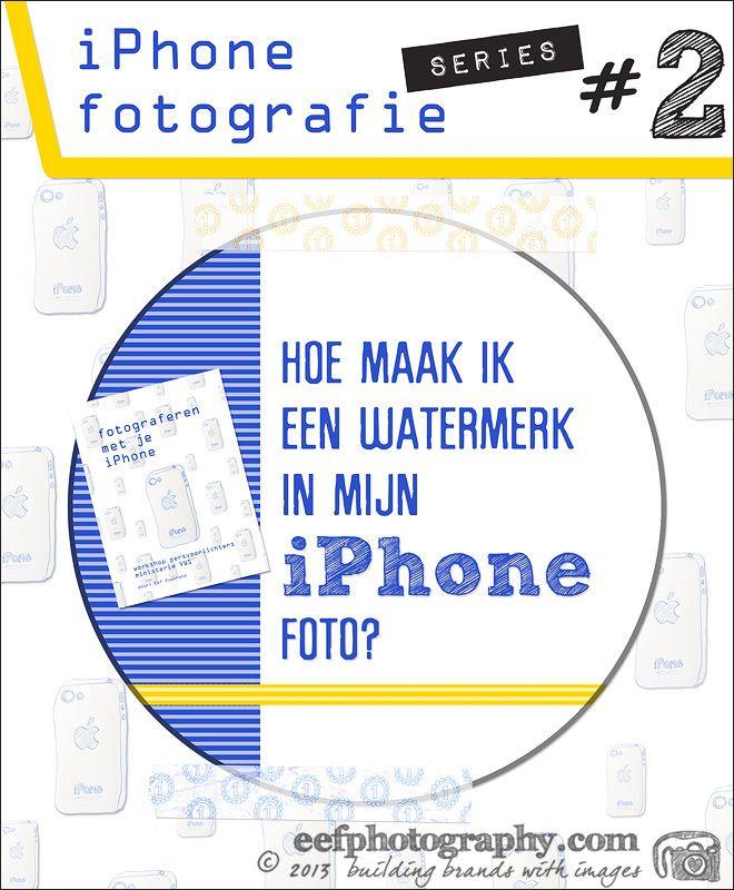 Iphone fotografie series 2 - Hoe kan je een watermerk toevoegen aan je iPhone foto's?