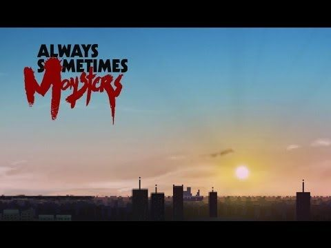 Always Sometimes Monsters   Launch Trailer