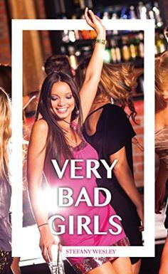 Telecharger Very Bad Girls de Stefany Wesley Kindle, PDF, eBook, Very Bad Girls PDF Gratuit