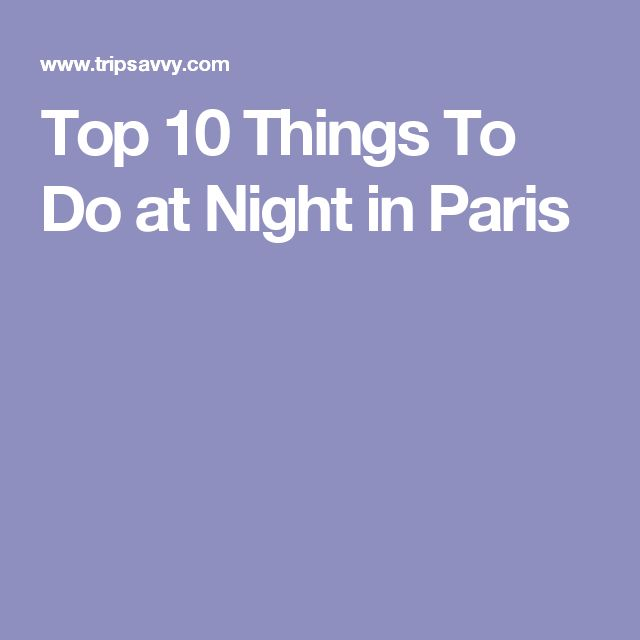 Top 10 Things To Do at Night in Paris