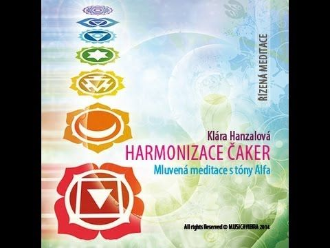 HARMONIZACE ČAKER - řízená meditace s frekvencí alfa - Plná verze - YouTube