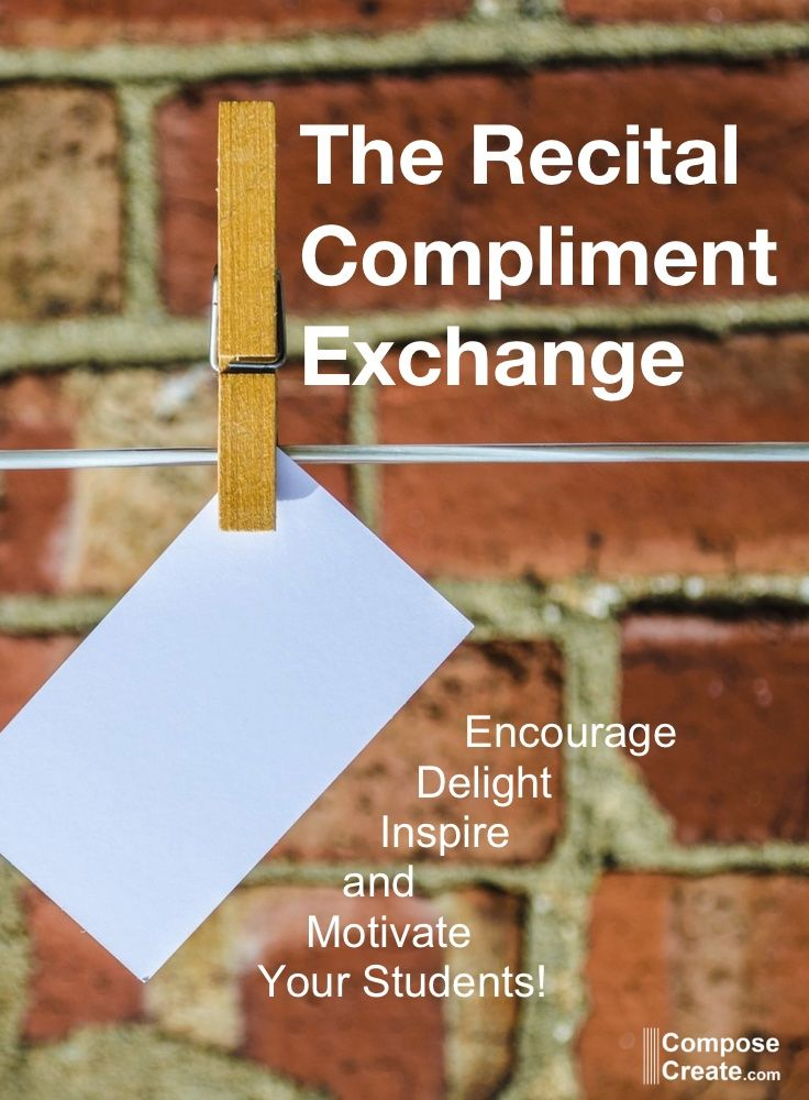 The Recital Compliment Exchange - a great way to encourage piano students at a recital from ComposeCreate.com