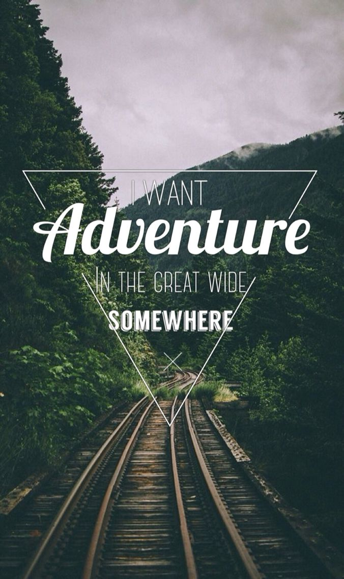 Best 25+ Phone backgro... Adventure Quotes Wallpaper