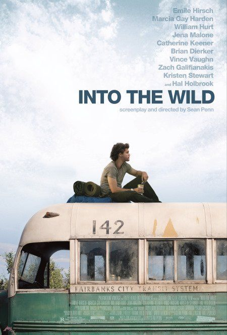 Into the Wild (2007)-Some people feel like they don't deserve love. They walk away quietly into empty spaces, trying to close the gaps of the past.