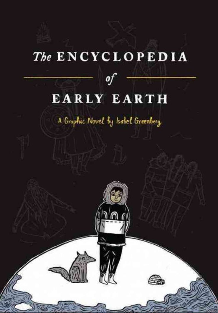 """""""The Encyclopedia of Early Earth"""", by Isabel Greenberg - Isabel Greenberg chronicles the explorations of a young man as he paddles from his home in the North Pole to the South Pole. There, he meets his true love, but their romance is ill-fated. Early Earth's unusual and finicky polarity means the lovers can never touch."""