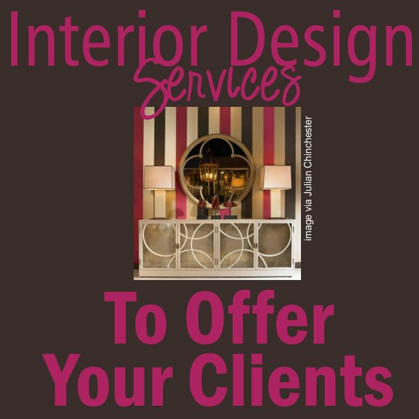 Interior Design Services To Offer Your E Decorating Clients