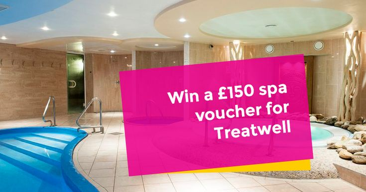 Enter the competition to win £150 of Treatwell Spa Vouchers