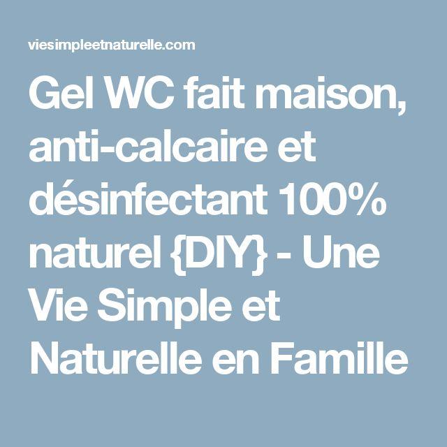 Gel WC fait maison, anti-calcaire et désinfectant 100% naturel {DIY} - Une Vie Simple et Naturelle en Famille